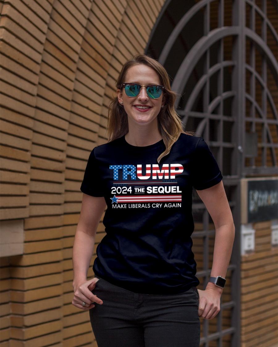 Trump 2024 The Sequel Make Liberals Cry Again Shirt8