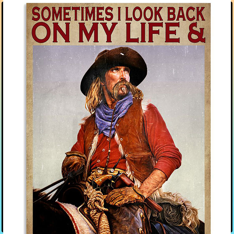 Sometimes I look back on my life and Im seriously impressed Im still alive poster6