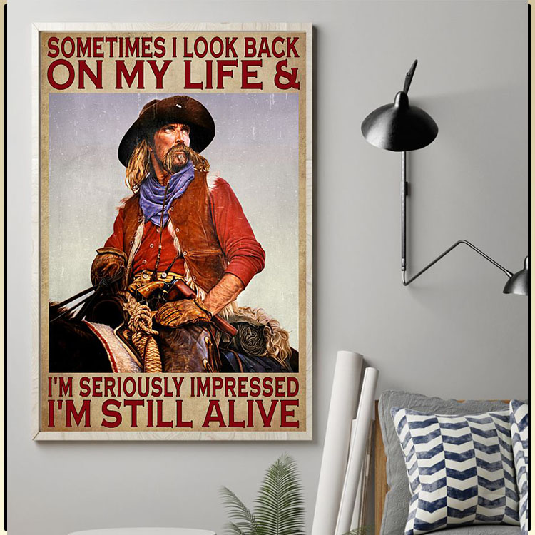 Sometimes I look back on my life and Im seriously impressed Im still alive poster8