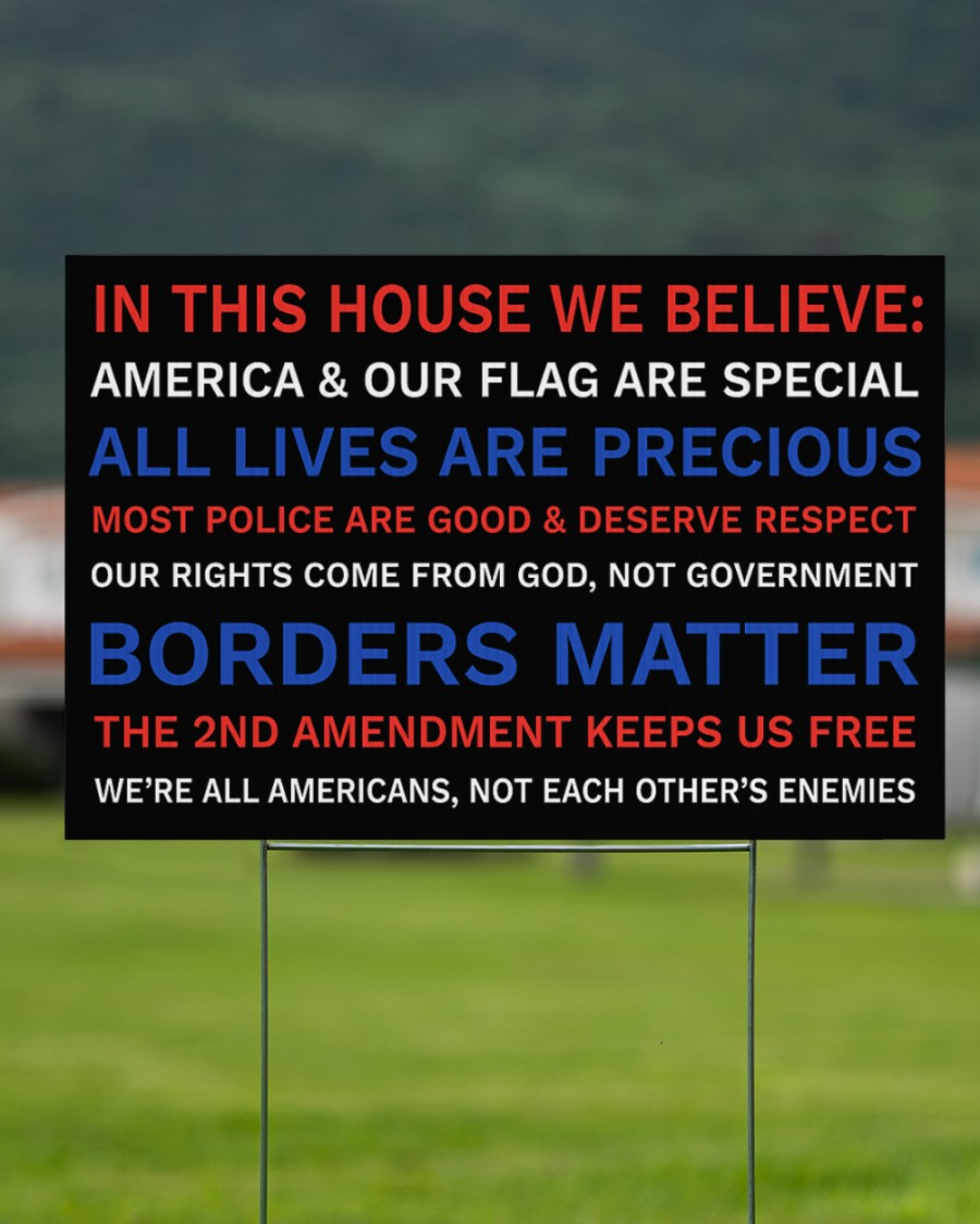 In this house we believe America and our flag are special yard sign 1