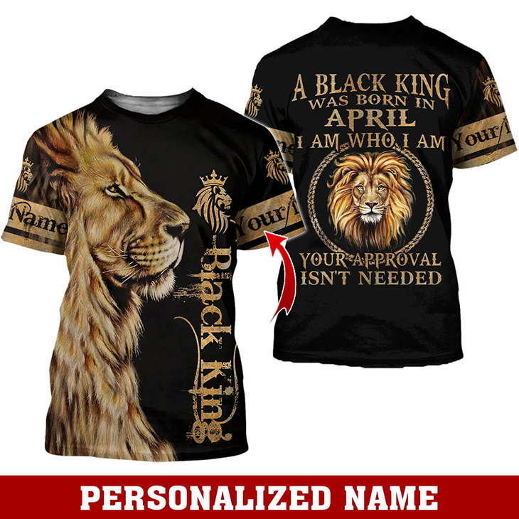 Lion A Black King Was Born In April I Am Who I Am Custom Name Hoodie And Shirt1