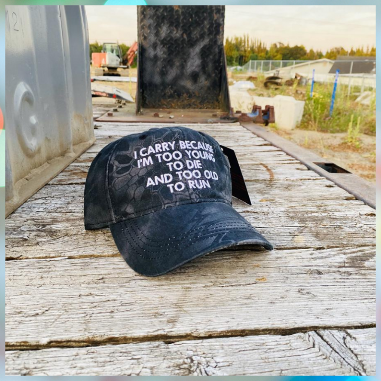 I Carry Because Im Too Young To Die And Too Old To Run cap hat