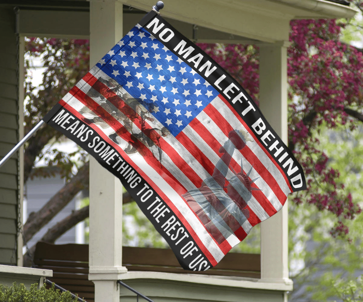Military No Man Left Behind Means Something To The Rest Of us flag 3