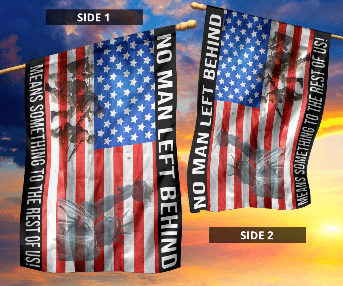 Military No Man Left Behind Means Something To The Rest Of us flag 5