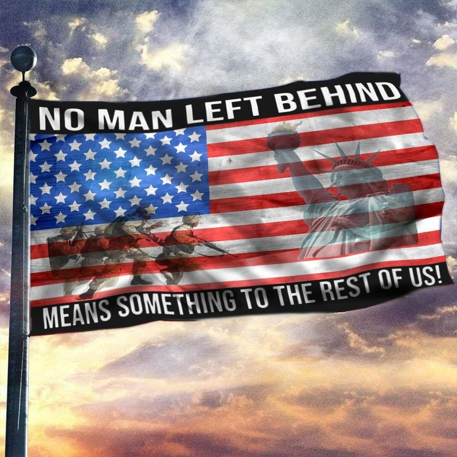 Military No Man Left Behind Means Something To The Rest Of us flag