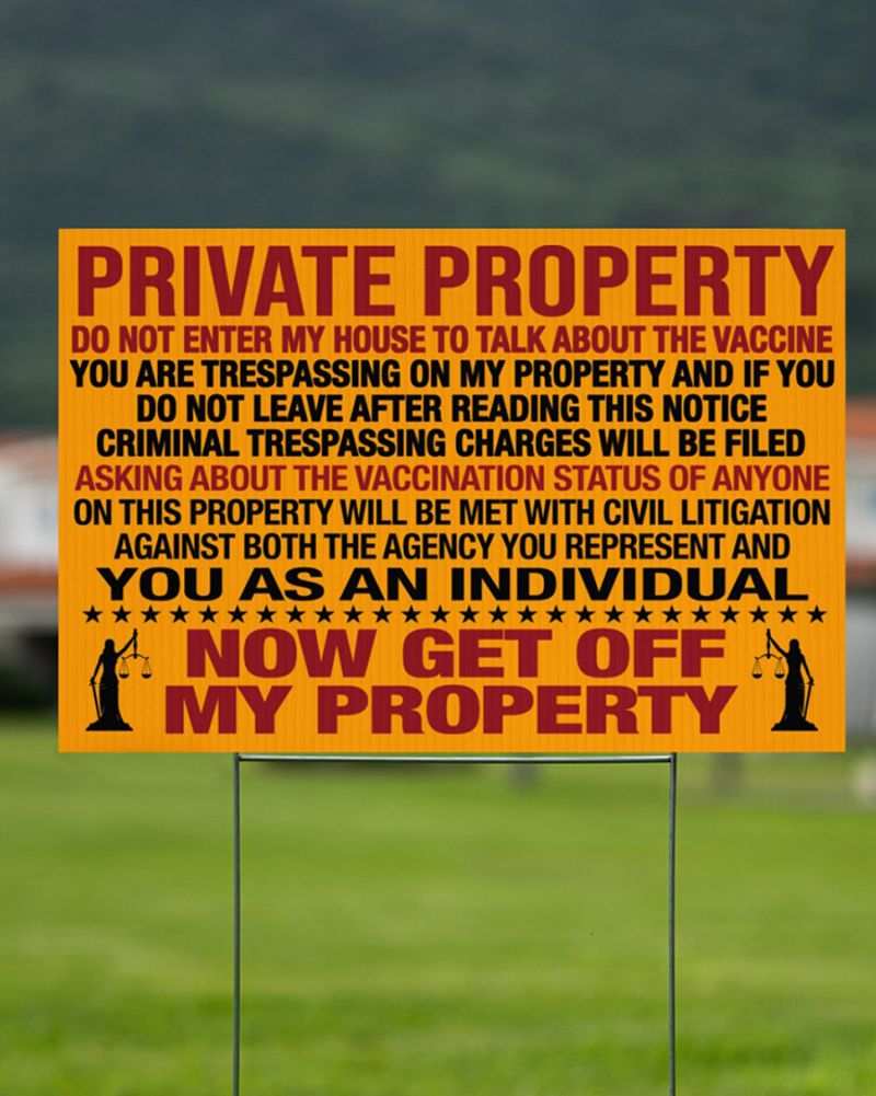 Private Property You as an individual now get off my property Do Not Enter My House To Talk About The Vaccine Yard Sign