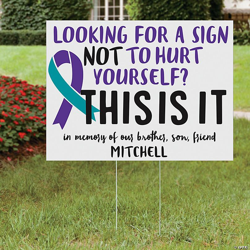 Suicide awareness looking for a sign not to hurt yourself custom personalized name yard sign 1
