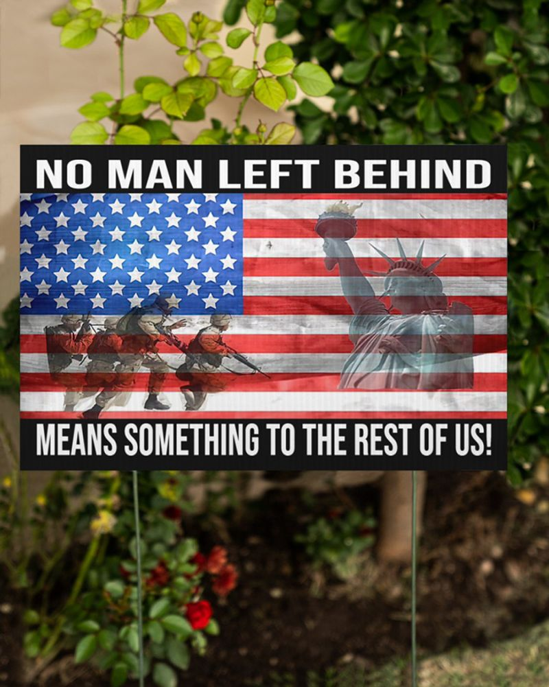 Veteran No Man Left Behind Means Something To The Rest Of Us Yard Sign 3